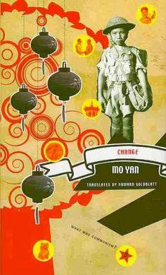 Change / Mo Yan ; translated by Howard Goldblatt.