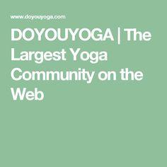 DOYOUYOGA | The Largest Yoga Community on the Web