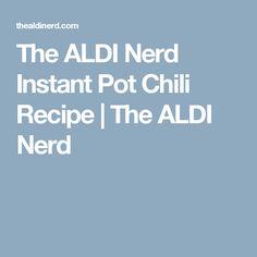 The ALDI Nerd Instant Pot Chili Recipe | The ALDI Nerd Aldi Recipes, Chili Recipes, Healthy Recipes, Pressure Cooker Recipes, Pressure Cooking, Potted Meat Recipe, Turkey Tenderloin, Aldi Shopping, B Food