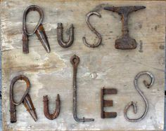 Amazing Rusty Finds - - Folk Art Sign RUST RULES metal sign wooden sign by foundobjectart Tin Signs, Metal Signs, Wall Signs, Wooden Signs, Rust Never Sleeps, Metal Shed, Cast Iron Stove, Rust In Peace, Old Tools
