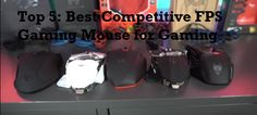 We all have noticed by now most manufacturers advertise their gaming mouse as Best Competitive FPS Gaming Mouse for Gaming