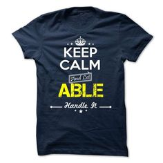 ABLE -Keep calm - #hoodie refashion #sweatshirt ideas. LOWEST SHIPPING => https://www.sunfrog.com/Valentines/-ABLE-Keep-calm.html?68278