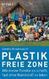 Plastikfreie Zone: Wie meine Familie es schafft fast ohne Kunststoff zu leben
