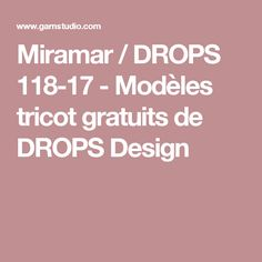 Miramar / DROPS 118-17 - Modèles tricot gratuits de DROPS Design