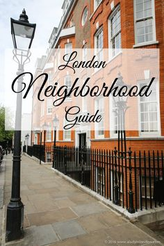 A guide to London neighborhoods, area by area.