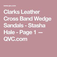 e30335ba2bb Clarks Leather Cross Band Wedge Sandals - Stasha Hale - Page 1 — QVC.com