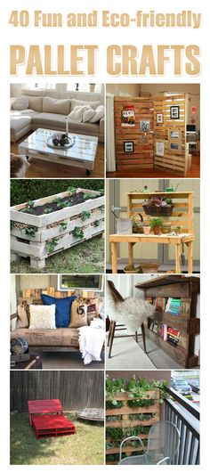 40 Fun and Eco-friendly Pallet Crafts  LINK - http://tipsted.com/40-fun-and-eco-friendly-pallet-crafts-to-try/