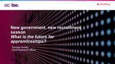 I'm just heading over the ISE apprenticeship conference to talk policy and data and try and guess what the future might hold. New government, new recruitment season Career Development, Career Advice, Presentation, Seasons, How To Plan, Future, Career Counseling, Future Tense, Seasons Of The Year
