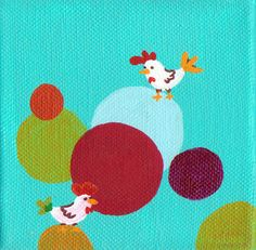 Bubbly Chickens - gouache and acrylic on canvas. €8,00, via Etsy.