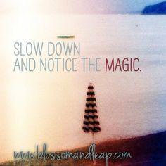 Notice the Magic