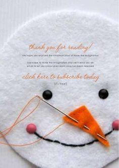 Tons of winter DIY ideas.... an online magazine ....  http://issuu.com/tickletheimagination/docs/christmas2011