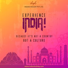 Come and experience the varied colors of India.
