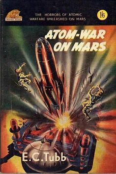 Publication: Atom War on Mars  Authors: E. C. Tubb Year: 1952-00-00 Publisher: Panther