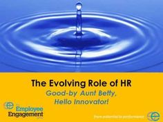 From NEHRA's recent Spring Conference: HR Revolution, Good-Bye Aunt Betty, Hello Innovator