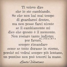 Linda Valentinis – Parole Meravigliose Poem Quotes, Philosophy, Lettering, Feelings, Messages, Frases, Lyrics, Photos, Quotation