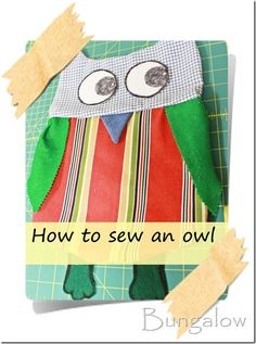 An owl for a pillow or stuffed toy. A very easy sewing project and cute!