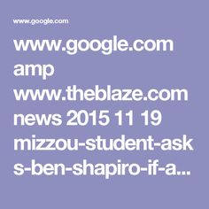 www.google.com amp www.theblaze.com news 2015 11 19 mizzou-student-asks-ben-shapiro-if-abortion-should-be-legal-in-cases-of-rape-see-the-reply-he-gets amp