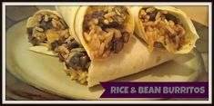Quick and Easy Rice & Beans Burrito #LoveEveryMinute via viewsfromtheville.com