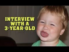 INTERVIEW WITH A 3-YEAR-OLD