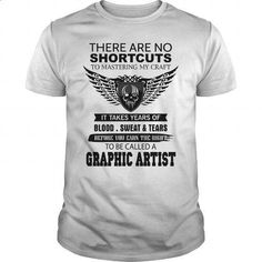 There Are No Shortcuts To Mastering My Craft GRAPHIC ARTIST - #sweatshirts for…