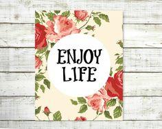 Roses Quote PrintEnjoy Life 8x10 by VeganArtByTafida on Etsy