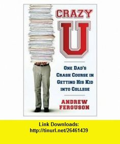 Crazy U Publisher Simon  Schuster Andrew Ferguson ,   ,  , ASIN: B004T945AO , tutorials , pdf , ebook , torrent , downloads , rapidshare , filesonic , hotfile , megaupload , fileserve