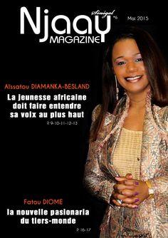 Senegal njaay mai 2015  Les encouragements et autres félicitations de nos lecteurs qui deviennent de plus en plus nombreux nous vont droit aux cœurs. C'est pourquoi nous avons décidé de renforcer notre équipe rédactionnelle pour mieux vous satisfaire. Il est plus que jamais question dans nos pages de vous faire découvrir les personnages, les trajectoires et les passions qui font le Sunugaal Njaay.  A commencer par l'Ecrivaine et Journaliste, Aïssatou DIAMANKA-BESLAND, qui nous a accordé une…