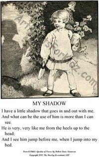 A favorite from childhood:       My Shadow (Robert Louis Stevenson)