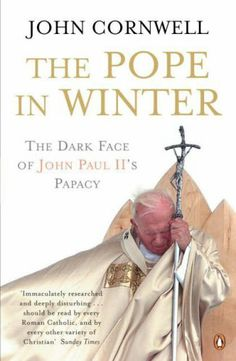 The Pope in Winter: The Dark Face of John Paul II's Papacy by John Cornwell, http://www.amazon.co.uk/dp/0141020717/ref=cm_sw_r_pi_dp_0HHjtb09AWQ4J