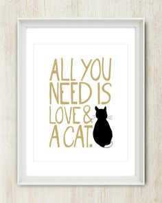 And cats. You can't forget the cats.   27 Simply Gorgeous Prints That Show Someone You Love Them