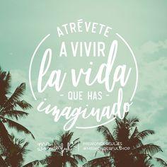Haz de la imaginación tu guía y disfrutarás más de cada día. Dare to live the life you have imagined. Let imagination be your guide and you will get more enjoyment out of every day. #mrwonderfulshop #quotes #life