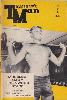 Tomorrow's Man: Feb 1956 - Vintage Beefcake, Physique Magazine with Tab Hunter on the cover Muscle Magazine, How Soon Is Now, Tab Hunter, Hunter Movie, Athletic Models, Rock Hudson, Cover Model, Pop Singers, Male Physique
