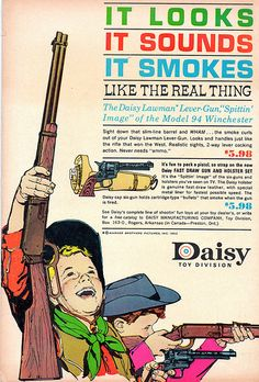 Daisy BB guns are still sold today as an intro to shooting sports. I feel bad for all the birds they shot at.