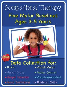 Occupational Therapy Fine Motor Baselines is appropriate for use with students (ages 3-5) and children with atypical development to document observations.