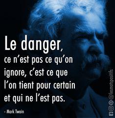 L'ouverture d'esprit selon Mark Twain - Mark Twain, Citations Facebook, Expression Populaire, Quote Citation, Carl Jung, Danger, Lyrics, Inspirational Quotes, Positivity