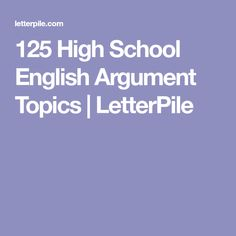 125 High School English Argument Topics | LetterPile