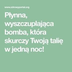 Płynna, wyszczuplająca bomba, która skurczy Twoją talię w jedną noc! Weight Watchers Online, Health Tips, Health Care, Broccoli Bake, Workout, Ale, Health Fitness, Math Equations, Motivation