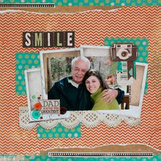 Smile Dad - DT Layout for Bo Bunny - Mama-Razzi2 - Scrapbook.com