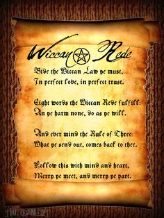 """The Wiccan Rede - These Eight words the Rede fulfill: """"An Ye Harm None, Do What Ye Will""""   Please click for the full version."""