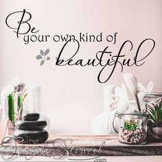 Be your own kind of beautiful wall decal in small and large sizes to decorate your teenage girls room or to add a positive affirmation to bath or spa decor Be Your Own Kind Of Beautiful, Beautiful Wall, Teen Girl Decor, Nail Salon Decor, Vinyl Wall Quotes, Vinyl Decor, Teen Girl Bedrooms, Bathroom Wall Decor, Wall Decal Sticker