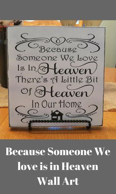 Because Someone we love is in Heaven there is a little bit of Heaven in our home. Beautiful memorial art for the wall or the mantel. #wallart #heaven #farmhousestyle #ad #love #memorial