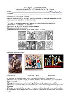 AVALIAÇÃO GLOBAL DE ARTE ESCOLA DE ENSINO FUNDAMENTAL 25 DE MAIO II Nome: ____________________________________________Data... I Just Dont Care, Sonos, Self Confidence, Kids Education, Art School, Van Gogh, Professor, Tatoos, Pasta
