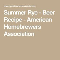 Summer Rye - Beer Recipe - American Homebrewers Association