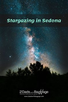 Stargazing in Sedona - 2 Dads with Baggage