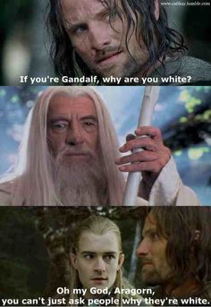 Legolas being racist! Wow, I never knew Legolas is like that! I think Gandalf is really mad. J. R. R. Tolkien, O Hobbit, Into The Fire, To Infinity And Beyond, Shows, Lord Of The Rings, Just For Laughs, Superwholock, Laugh Out Loud