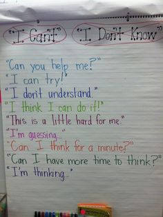"Instead of ""I Can't"" or ""I don't know""... I would change a few of these though and guide students in ""creating"" the list as a class (beginning of the year mini-lesson)."
