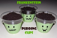 Frankenstein Pudding Cups  ~ Vanilla pudding with green food coloring and crushed Oreos on top.  Use a sharpie to make the faces on the clear cups.