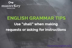 #ENGLISH GRAMMAR TIPS - Use of SHALL. #inglés #learnenglish #englishclass #teaching #HappyFriday  ow.ly/yqpO301PxEx