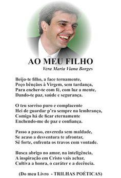 Vera Maria Viana Borges: AO MEU FILHO  (Página 8 do meu livro - TRILHAS POÉ...