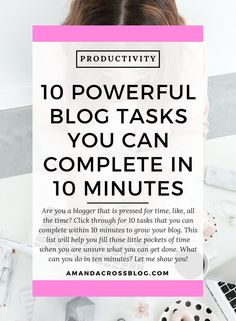 10 Powerful Blog Tasks You Can Complete In Ten Minutes | Are you a blogger that is pressed for time, like, all the time? Click through for 10 tasks that you can complete within 10 minutes to grow your blog. This list will help you fill those little po